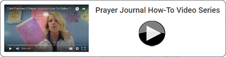 Prayer Journal How-To Videos